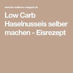 Low Carb Haselnusseis selber machen - Eisrezept