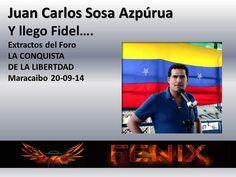 Juan Carlos Sosa Azpúrua / Y llego Fidel….