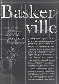 Baskerville Created in 1757 by John Baskerville and cut by John Handy.  World Events: 1) 1706 In Boston, Benjamin Franklin is born, the tenth son of a candle and soap maker. 2) 1707 Scotland and England become the United Kingdom of Great Britain on May 1, shortly after the parliaments of Scotland and England ratified the Treaty of Union of 1706.