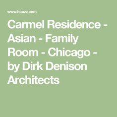 Carmel Residence - Asian - Family Room - Chicago - by Dirk Denison Architects
