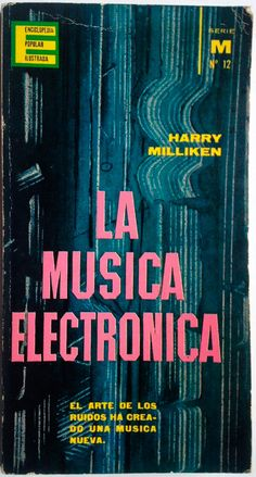 La Musica Electronica, Harry Milliken
