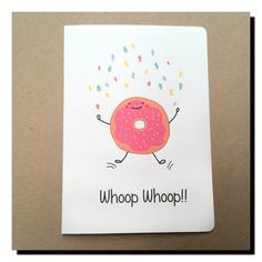 Such a happy little donut on this cute card. :)  https://www.etsy.com/au/listing/251537104/happy-donut-card