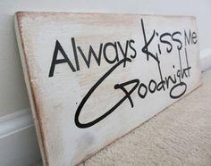 Always Kiss Me Goodnight Handpainted Wood Board