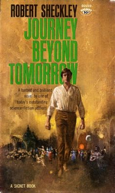 Journey Beyond Tomorrow (1962) by Robert Sheckley. 1962 cover by Paul Lehr.
