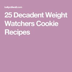 25 Decadent Weight Watchers Cookie Recipes