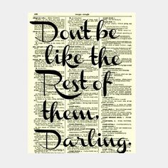 Don't Be Like the Rest of Them Quote by reimaginationprints, $10.00