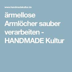 ärmellose Armlöcher sauber verarbeiten - HANDMADE Kultur