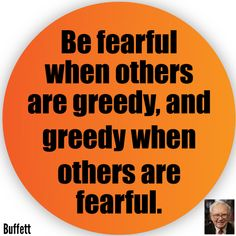 """""""Be fearful when others are greedy, and greedy when others are fearful. Financial Quotes, Financial Tips, Warren Buffet Quotes, Quotes To Live By, Me Quotes, Investment Advice, Warren Buffett, Positive Words, Look In The Mirror"""