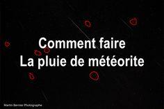 #formation #débutant #météorite #gratuit Photos Panoramiques, Blog, Meteor Shower, How To Make, Photography, Blogging