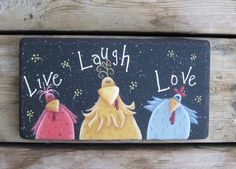 Live Laugh Love Cute Sign by ChristineSherriffs on Etsy Wooden Boards, Wooden Signs, Stove Covers, Biscuit, Painted Signs, Hand Painted, Chicken Coups, Chicken Signs, Craft Projects