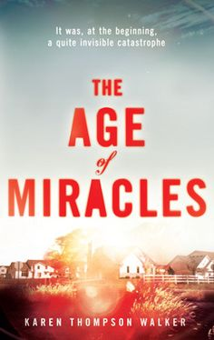 The Age of Miracles ~ The Age of Miracles is a Beautifully written, coming of age book set in a time where earth has suddenly started to turn more slowly. Days growing by minutes and then by hours.This is Karen Thompson Walker debut novel and I for one hope she writes a lot more.