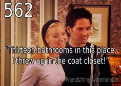 Thirteen Bathrooms In This Place, I Threw Up In The Coat Closet!