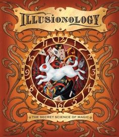 More than a fascinating history of magic through the ages, Illusionology is an indispensable guide unveiling step-by-step instructions for more than twenty-five astonishing feats. Master the classic cups-and-ball illusion! Mesmerize your friends with mindreading card tricks! $19.99 #magic #tricks #illusion #book