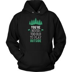 You're never too old to play outside Camping T Shirt - District Unisex Shirt / Navy / S   Unique tees, hoodies, tank tops  - 1