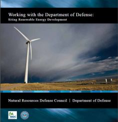 The National Resources Defense Council (NRDC) has partnered with the Department of Defense (DOD) to develop guidelines for #renewable energy deployment. The guidelines address appropriate development of clean energy on and around DOD-controlled lands. Read the report  here:  http://www.acq.osd.mil/dodsc/library/Siting_Renewable_Energy_Primer_5SEP13_FINAL_WEB.pdf