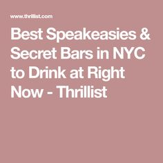 Best Speakeasies & Secret Bars in NYC to Drink at Right Now - Thrillist