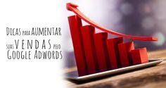 Dicas simples para aumentar as vendas através do Google