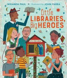 Little Libraries, Big Heroes Mini Library, Little Library, Little Free Libraries, Free Library, Library Books, Big Heroes, Heroes Book, Nonfiction Books For Kids, Uplifting Books