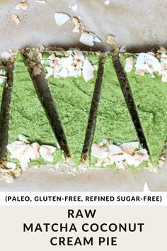 This raw, dairy-free treat is easy to make and will be a favorite this summer sitting in your freezer. The bitter green matcha combined with creamy coconut and a touch of natural sweetener will feed your dessert craving without a sugar overload. #paleo #dessert #pieday #healthydessert #paleodessert Raw Desserts, Paleo Dessert, Healthy Desserts, Dessert Recipes, Dairy Free Treats, Paleo Treats, Coconut Recipes, Paleo Recipes, Sugar Free Sweets