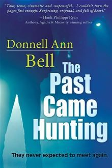 The Past Came Hunting, newly published author Donnell Bell. I went to high school with her. Congratulations to her!