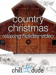 Country Christmas Relaxing Holiday Video Amazon Instant Video ~ Peter Roberts, https://www.amazon.com/dp/B01N2TFPL5/ref=cm_sw_r_pi_dp_CMkzybT1WAVY4