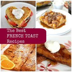The Best French Toast Recipes. I want the heart shaped ones with nutella & strawberries.  Maybe make them for Eugene. (:
