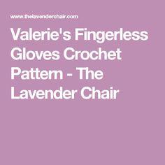 Valerie's Fingerless Gloves Crochet Pattern - The Lavender Chair