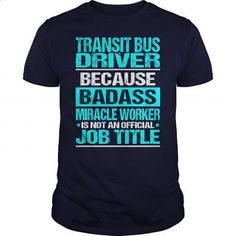 TRANSIT BUS DRIVER-BADASS - #design tshirt #music t shirts. ORDER NOW => https://www.sunfrog.com/LifeStyle/TRANSIT-BUS-DRIVER-BADASS-Navy-Blue-Guys.html?60505