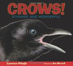 Crows!: Strange and Wonderful by Laurence Pringle