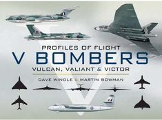 Buy V Bombers: Vulcan, Valiant and Victor by Dave Windle, Martin W. Bowman and Read this Book on Kobo's Free Apps. Discover Kobo's Vast Collection of Ebooks and Audiobooks Today - Over 4 Million Titles! Handley Page Victor, Avro Vulcan, Delta Wing, B Image, Royal Air Force, Concorde, Royal Navy, Military Aircraft, World War Two