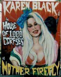 Karen Black as Mother Firefly, House of 1000 Corpses