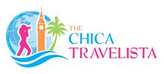 The Chica Travelista | Lets Go Adventuring!