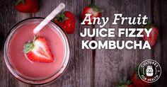 Any Fruit Juice Fizzy Kombucha