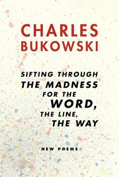"So You Want To Be a Writer: Charles Bukowski Debunks the ""Tortured Genius"" Myth of Creativity 