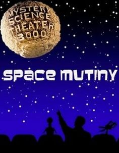 Mystery Science Theater 3000: Space Mutiny | GetGlue