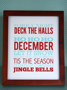 There are a lot of free cute printables out there...(I especially love the subway art) Print off a few different holiday art pages ( Valentines, Thanksgiving ect..)  frame the Christmas one w/ the others  placed in the back of the frame to interchange later....