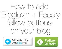 With the closing of Google Reader--how to not lose readers and how to have an easy place for new readers to follow along. // Adding Feedly and Bloglovin Buttons to Your Blog