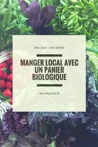 Manger local avec un panier biologique: j'adopte la slow food