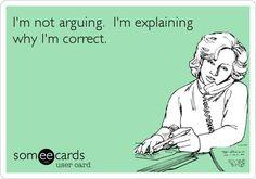 3. והאישה הזאת.. חושבת שאני מתווכחת איתה, היא לא הבינה שאני צודקת תמיד!