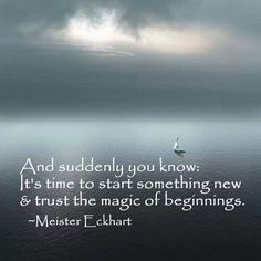 Start anew~ : ) So happy to be starting over with new energy, new ideas, (and feelings of excitement about them) and the relief of just letting go.