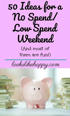 50 Things To Do on a No Spend / Low Spend Weekend