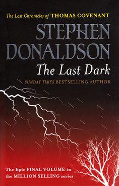 Stephen Donaldson - The Last Dark. Fantasy Series, Fantasy Books, Final Crisis, John Carter Of Mars, Science Fiction Magazines, Reading Habits, Isaac Asimov, Conan The Barbarian, The Millions