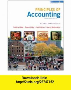Loose-leaf Principles of Accounting Volume 2 Ch 12-25 with Annual Report (9780077370442) Robert Libby, Patricia Libby, Fred Phillips, Stacey Whitecotton , ISBN-10: 0077370449  , ISBN-13: 978-0077370442 ,  , tutorials , pdf , ebook , torrent , downloads , rapidshare , filesonic , hotfile , megaupload , fileserve