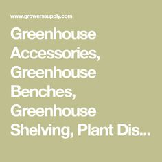 Greenhouse Accessories Greenhouse Benches Greenhouse Shelving Plant Display Racks Nursery Carts Garden Wagons Greenhouse Benches Garden Wagon Greenhouse