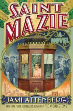 Saint Mazie by Jami Attenberg