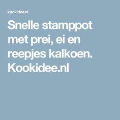 Snelle stamppot met prei, ei en reepjes kalkoen. Kookidee.nl
