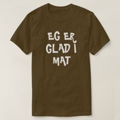 I am fond of food in Norwegian brown T-Shirt - simple gifts custom gift idea customize
