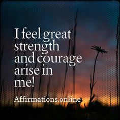 Courage Affirmations: Whenever I need to be courageous, I feel courage and strength arise in me! I think with courage and act with courage! I feel courageous. Karma Quotes, Karma Sayings, Quotes About God, Quotes About Strength, Gods Guidance, Mentally Strong, Thinking Quotes, Self Empowerment, Note To Self