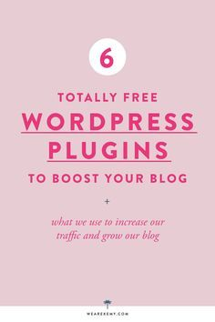 6 WORDPRESS PLUGINS TO BOOST YOUR BLOG