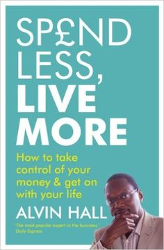 alvin hall spend less live more - Google Search